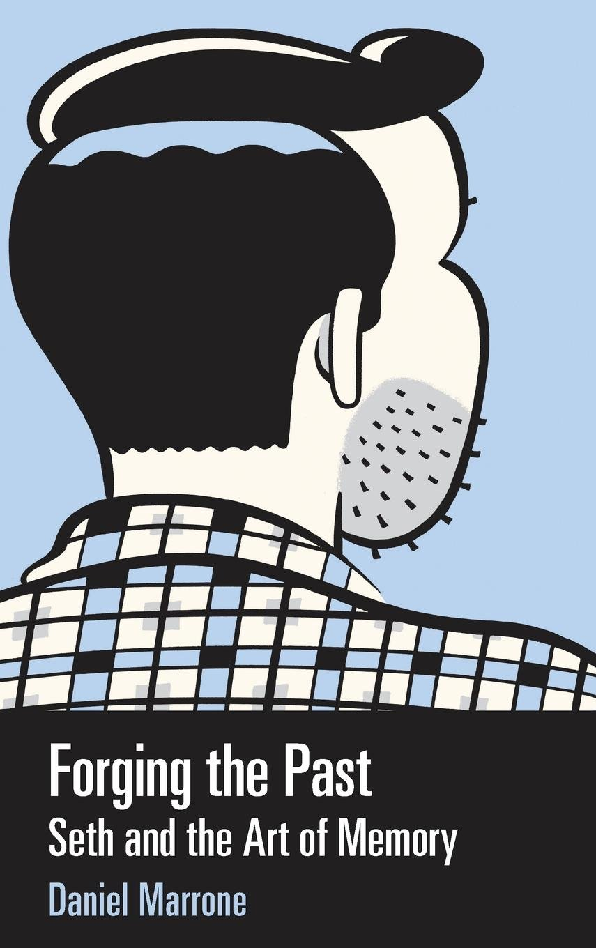 Download Forging the Past: Seth and the Art of Memory (Great Comics Artists Series) ebook