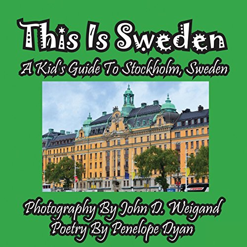 This Is Sweden: A Kid's Guide To Stockholm, Sweden