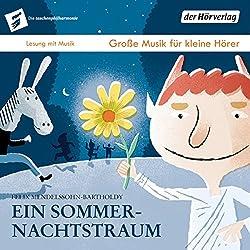 Ein Sommernachtstraum (Die Taschenphilharmonie: Große Musik für kleine Hörer)
