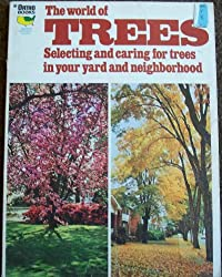 The World of Trees: Selecting and caring for trees in your yard and neighborhood (Ortho Books Series)