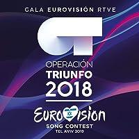 Ot Gala Eurovisión Rtve (Operación Triunfo 2018 / Eurovision Song Contest / Tel Aviv 2019)