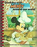 Cooking with Mickey Around our World:  The Most Requested Recipes from Walt Disney World and Disneyland