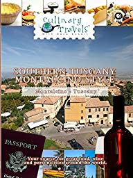 Culinary Travels - Southern Tuscany - Montalcino-Style