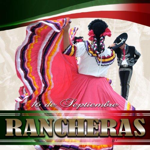 ... 16 de Septiembre: Rancheras (U..