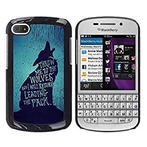 Design for Girls Plastic Cover Case FOR BlackBerry Q10 Wolf Lead The Pack Brave Heroic Text OBBA