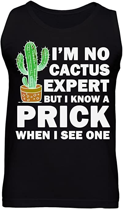 Iam No Cactus Expert But I Know A Prick When I See One ...