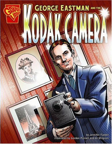 George Eastman and the Kodak Camera (Inventions and Discovery)