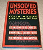 Unsolved Mysteries, Colin Wilson, 0883657902