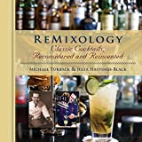 Product review for ReMixology: Classic Cocktails, Reconsidered and Reinvented
