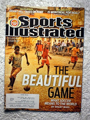 The Beautiful Game - What Soccer (Football) Means to the World - Sports Illustrated - May 24, 2010 - 2010 World Cup Coverage - SI