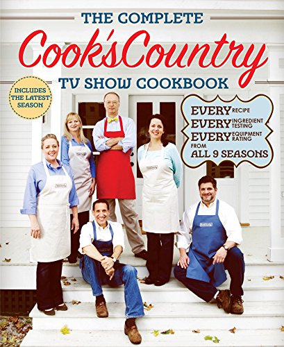 The Complete Cook's Country TV Show Cookbook Season 9: Every Recipe, Every Ingredient Testing, Every Equipment Rating from All 9 Seasons