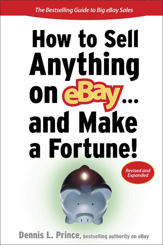 How To Sell Anything On Ebay And Make A Fortune How To Sell Anything On Ebay Make A Fortune Prince Dennis L 9780071480130 Amazon Com Books