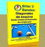 Billar 3 Bandas - Diagonales de esquina: Desde torneos profesionales de campeonato