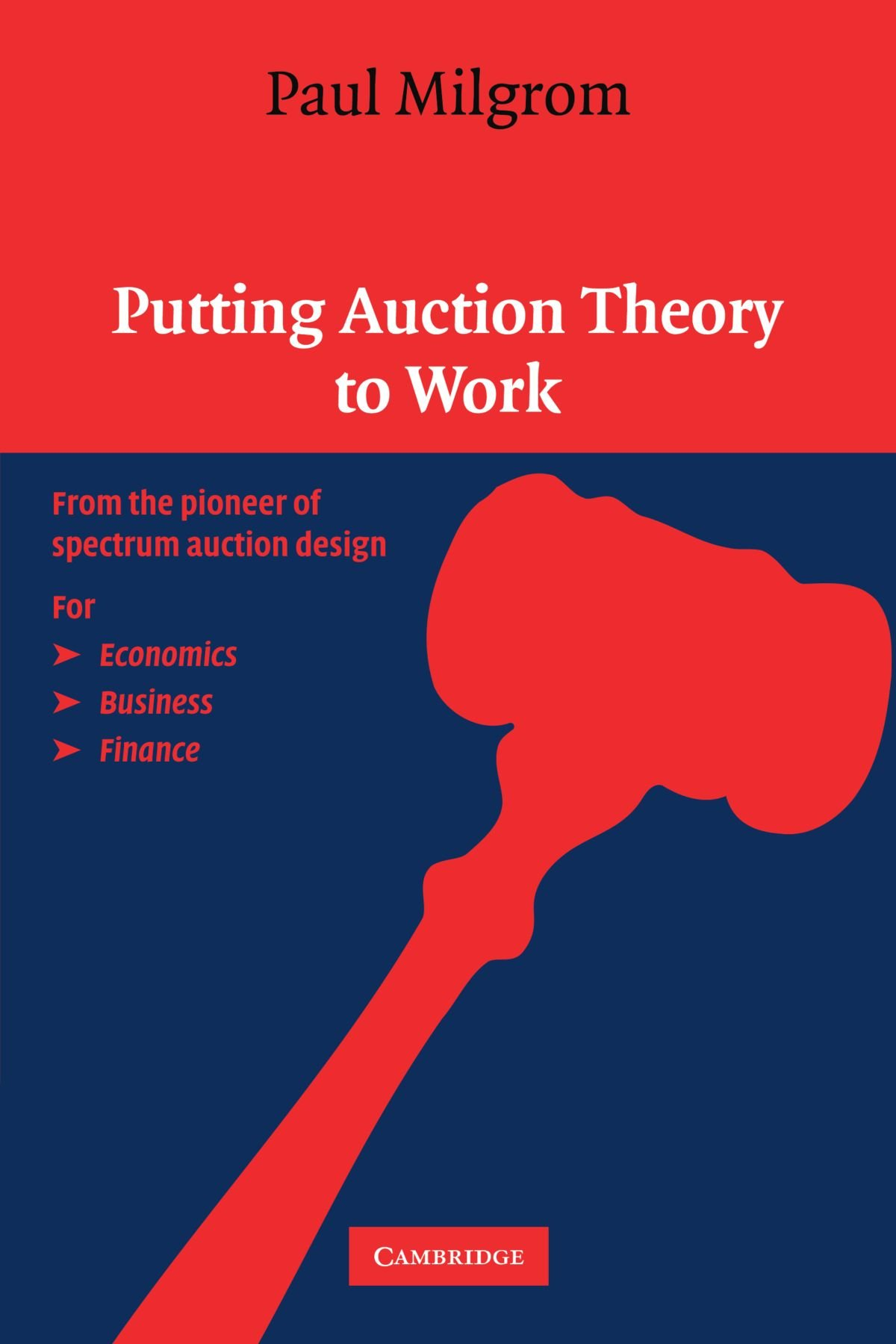 Putting Auction Theory to Work (Churchill Lectures in Economics)