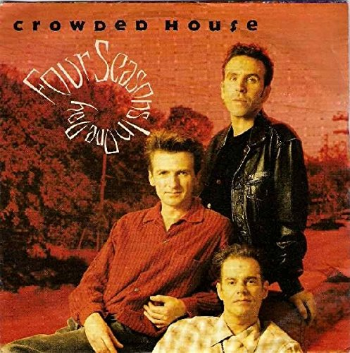 Crowded House - Four Seasons in One Day - Zortam Music