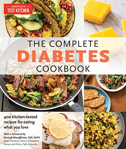 The Complete Diabetes Cookbook: 400 Kitchen-Tested Recipes for Eating What You Love