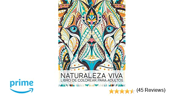 Naturaleza Viva: Libro De Colorear Para Adultos: Volume 1: Amazon.es ...