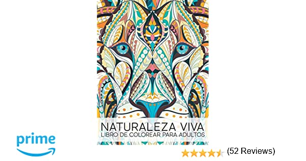 Naturaleza Viva: Libro De Colorear Para Adultos: Volume 1: Amazon.es ...