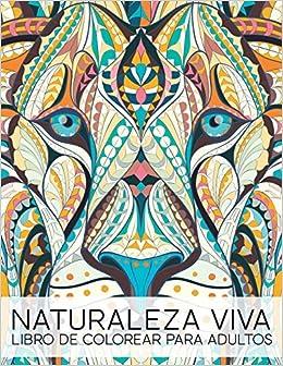 Naturaleza Viva: Libro De Colorear Para Adultos: Volume 1: Amazon