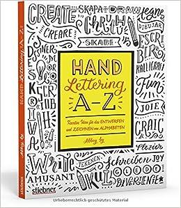 Hand Lettering A Z Kreative Ideen Für Das Entwerfen Und Zeichnen
