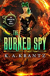 The Burned Spy (The Immortal Spy Book 1)