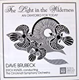 Brubeck: The Light In The Wilderness - An Oratorio For Today