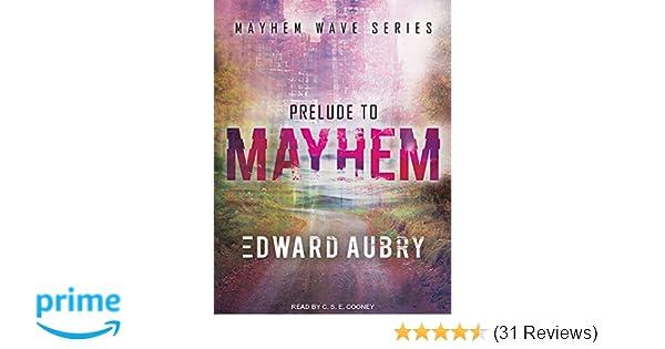 Prelude To Mayhem Mayhem Wave Edward Aubry Cse Cooney