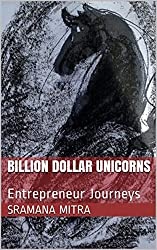 Billion Dollar Unicorns: Entrepreneur Journeys