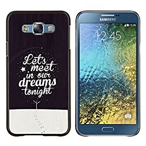 Stuss Case / Funda Carcasa protectora - Dreams Cita sueño de la noche de invierno Texto - Samsung Galaxy E7 E700