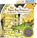 The Paper Bag Princess (Classic Munsch)