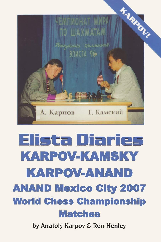 ELISTA DIARIES: Karpov-Kamsky, Karpov-Anand, Anand Mexico ...