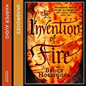 The Invention of Fire Audiobook by Bruce Holsinger Narrated by Simon Vance