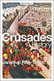 The Crusades: A History: Third Edition