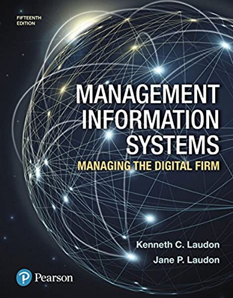Amazon Com Management Information Systems Managing The Digital Firm 15th Edition 9780134639710 Laudon Kenneth C Laudon Jane P Books
