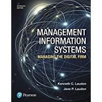 Management Information Systems: Managing the Digital Firm (15th Edition)