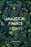 Analytical Finance: Volume I: The Mathematics of Equity Derivatives, Markets, Risk and Valuation