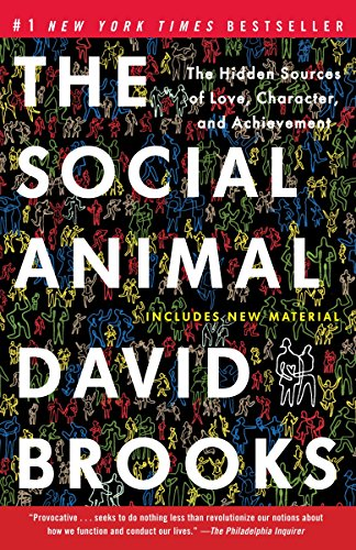 Cover of The Social Animal: The Hidden Sources of Love, Character, and Achievement