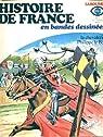 Histoire de France en bandes dessinées, tome 7 : La chevalerie / Philippe le Bel par Bastian