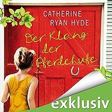 Der Klang der Pferdehufe | Livre audio Auteur(s) : Catherine Ryan Hyde Narrateur(s) : Elke Schützhold