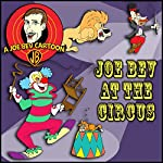 Joe Bev Joins the Circus: A Joe Bev Cartoon Collection, Volume 3 | Joe Bevilacqua,Charles Dawson Butler