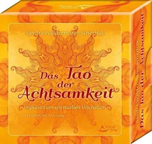 Das Tao der Achtsamkeit: Impulse zum spirituellen Wachstum - 54 Karten mit Anleitung