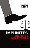 Impunités: Une justice à deux vitesses
