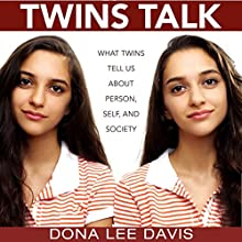 Twins Talk: What Twins Tell Us About Person, Self, and Society Audiobook by Dona Lee Davis Narrated by Colleen Patrick