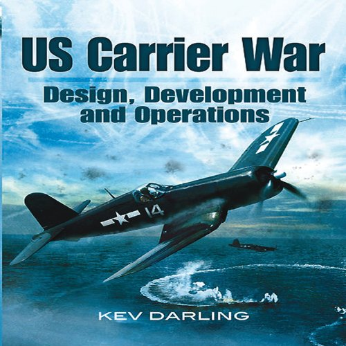 US Carrier War: Design, Development and Operations by Casemate Publishers