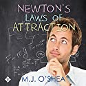 Newton's Laws of Attraction Audiobook by M.J. O'Shea Narrated by George Somerset