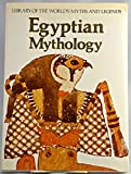 Egyptian Mythology (Library of the World's Myths and Legends)