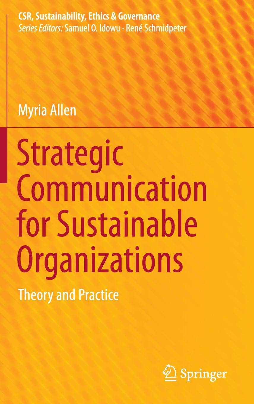 Strategic Communication for Sustainable Organizations: Theory and Practice (CSR, Sustainability, Ethics & Governance) by Springer