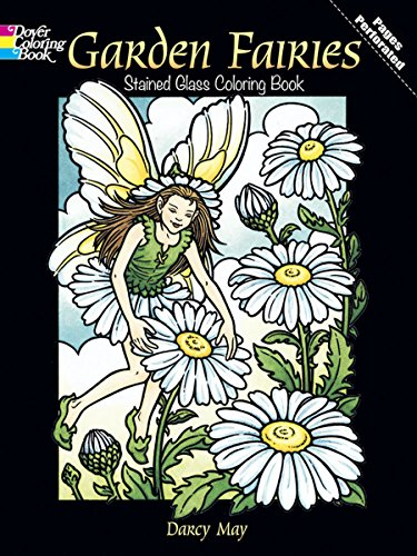 (Garden Fairies Stained Glass Coloring Book (Dover Stained Glass Coloring Book))