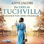 Das Erbe der Tuchvilla (Die Tuchvilla-Saga 3)   Anne Jacobs