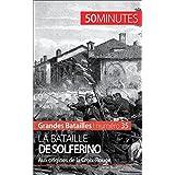 La bataille de Solferino: Aux origines de la Croix-Rouge (Grandes Batailles t. 35) (French Edition)